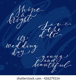 Hand drawn lettering wedding set. Modern calligraphy. Ink illustration. Design for banner, poster, card, invitation, flyer, brochure, t-shirt. Isolated on textured colour abstract background.