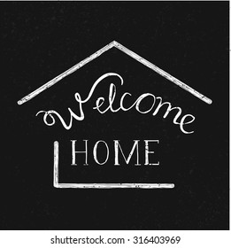 """Hand drawn lettering """"Welcome home"""" on a grunge background. Vector illustration."""