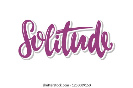 Hand drawn lettering of a word Solitude. Can used for T-shirt print, poster, banner. Vector Illustration. EPS 10