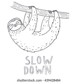 Hand drawn line sloth on white background with text slow down