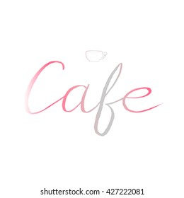 Hand drawn logo cafe with cup. Pink and gray gradient. Inscription cafe isolated on white background. Hand drawn cup of coffee or tea