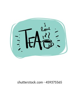 hand drawn i love tea vector lettering word