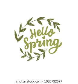 Hand drawn lwttering hello spring with leafs for print, card, decor, banner. Organic typography welcome spring.