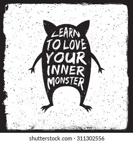 hand drawn monster quote, typography poster. learn to love your inner monster. artwork for wear. vector inspirational illustration