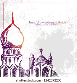 Hand Drawn Mosque Sketch Illustration. Vector Islamic Grunge Background.