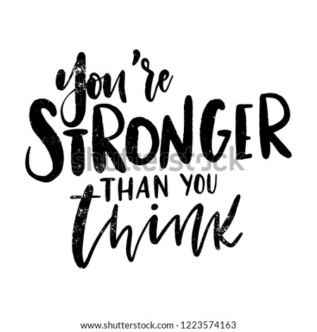 Hand Drawn Motivational Quote Youre Stronger Stock Vector Royalty