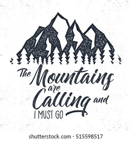 Hand drawn mountain adventure label. Mountain calling illustration. Typography design with trees and mountain. Roughen style Wanderlust vector tee design, badge and inspirational insignia