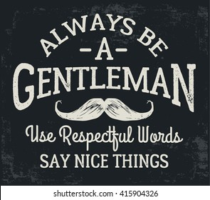 Hand drawn moustache illustration with vintage gentleman typography for apparel t shirt fashion design and or other uses.