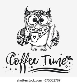 Hand drawn owl with cup of coffee. Inspirational morning poster for cafe menu, prints, mugs, banners. Vector