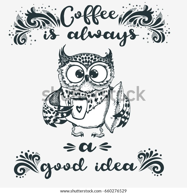 Hand Drawn Owl Lettering Coffee Always Stock Vector Royalty