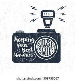 "Hand drawn party label with textured photo camera vector illustration and ""Just smile. Keeping your best memories"" lettering."