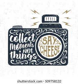 """Hand drawn party label with textured photo camera vector illustration and """"Collect moments, not things. Say cheese"""" lettering."""