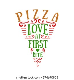 Hand drawn pizza sliced shaped vector lettering on white background. Pizza. Love at first bite.