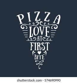 Hand drawn pizza sliced shaped vector lettering on black background. Pizza. Love at first bite.