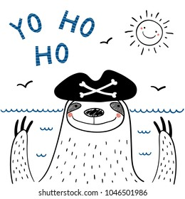 Hand drawn portrait of a cute funny pirate sloth in tricorne hat, with text Yo ho ho. Isolated objects on white background. Line drawing. Vector illustration. Design concept for children print.