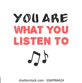 """Hand drawn quote about music. Doodle illustration. Creative ink art work. Actual vector text drawing """"You are what you listen to"""""""
