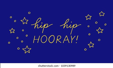 Hand drawn quote Hip hip hooray. Vector illustration. Lettering for cards, posters