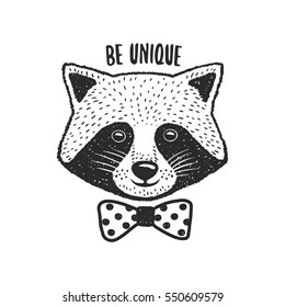 Hand drawn raccoon print. Be unique quote. Cute design element for t-shirt, posters, decoration. Vector vintage illustration.