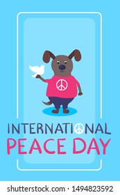 Hand drawn rectangular card with cartoon nice dog - with white pigeon on hand. Pink T-shirt with peace symbol and purple trousers. Handwritten text International Peace day.