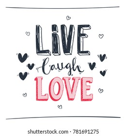 Hand Drawn Romantic lettering . Live Laugh Love