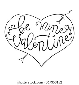 Hand drawn romantic typography poster. Lovely Quote Be Mine Valentine on white background. Calligraphy lettering vector illustration for Happy Valentine's Day celebration.