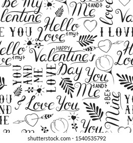 Hand drawn seamless pattern with happy valentines day lettering quotes. Love card background with flower, hearts and leaves. Texture with romantic sayings: i love you, hello my love, you and me.