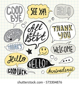 Hand drawn set of speech bubbles with handwritten short phrases: Hello, Thank You, Good Bye, Welcome, Good Luck, All The Best, See Ya, Good Day. Vector illustration.