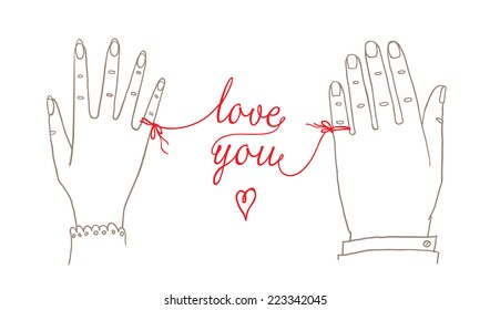 """Hand drawn simple Valentine's Day, Wedding greeting card or invitation, with male and female hands connected by the red string of fate with words """"love you"""""""