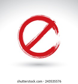 Hand drawn simple vector prohibition icon, brush drawing red realistic stop symbol, hand-painted ban sign isolated on white background.