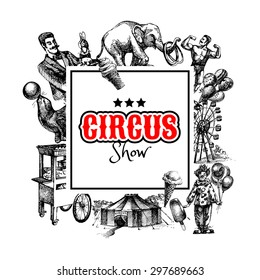 Hand drawn sketch circus and amusement vector illustration. Carnival vintage frame background