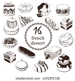 Hand drawn sketch with french dessert :croissants, eclairs,Petit fours ,crème pâtissière, pain au chocolate,tarte citron, tarte tartin, opera cake, madeleine, macaroni and others. For logo, icon ets