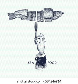 Hand drawn sketch of seafood and Hand with a fork. Vector illustrations, retro engraving style. Templates for design sea shops, restaurants, markets