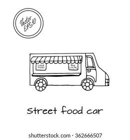 Hand drawn sketch of street food car truck. Street food transport. Black and white sketch. Vector illustration. Funny kids style. Transport for street shop.