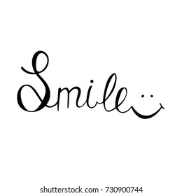 Hand drawn Smile phrase lettering. Modern calligraphy phrase with smile. Simple vector lettering for print and poster.