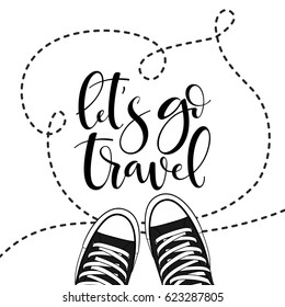 Hand drawn sneakers on background. Vector illustration with lettering let's go travel