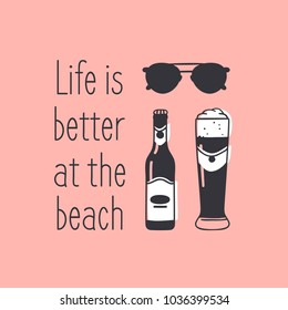 Hand drawn summer quote and beer and sunglasses  illustration. Actual tropical vector background. Artistic doddle drawing. Creative ink art work