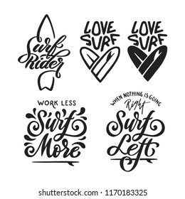 Hand drawn surfing related quotes set. Handmade t-shirt design typography lettering compositions. Surf rider. Love surfing. Motivational summer phrases. Vector vintage illustration.