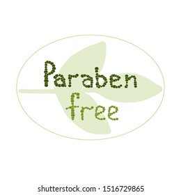 Hand drawn text paraben free decorated green leaf. logo skincare. health safe product with no paraben. Flat vector illustration on white background. Can be used business company
