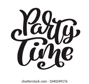 Hand drawn text Party time card. Summer lettering. Ink illustration. Modern brush calligraphy. Isolated on white background. Calligraphy phrase lettering word graphic.