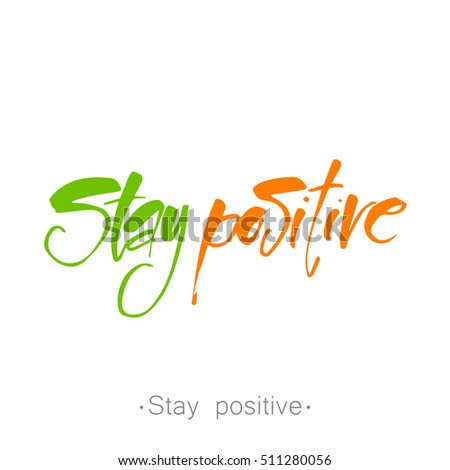 Hand Drawn Text STAY POSITIVE Life Stock Vector (Royalty