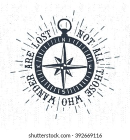 "Hand drawn textured vintage label, retro badge with compass rose vector illustration and ""Not all those who wander are lost"" inspirational lettering."