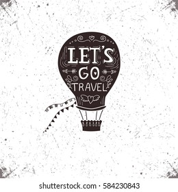 "Hand drawn textured vintage label, retro badge with hot air balloon vector illustration and ""Let's go travel"" inspirational lettering. Travel sticker."