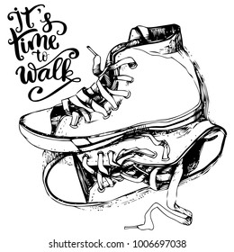 Hand drawn textured vintage sneakers vector illustration and inspirational lettering.