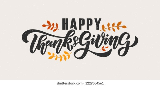 "Hand drawn Thanksgiving typography poster. Celebration quote ""Happy Thanksgiving"" on textured background for postcard, autumn icon, logo or badge. Autumn vector vintage style calligraphy"