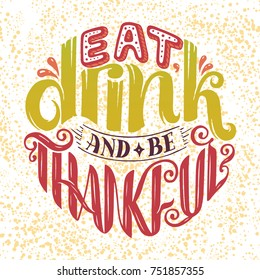 Hand drawn Thanksgiving typography poster. Celebration lettering quote. Vector illustration