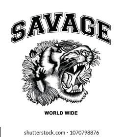Hand drawn tiger and savage slogan, t shirt graphics design, tee print, vector.