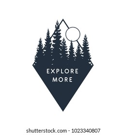 "Hand drawn travel badge with fir trees textured vector illustration and ""Explore more"" inspirational lettering."