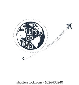 "Hand drawn travel badge with planet Earth textured vector illustration and ""Let's go travel. Explore the world"" inspirational lettering."
