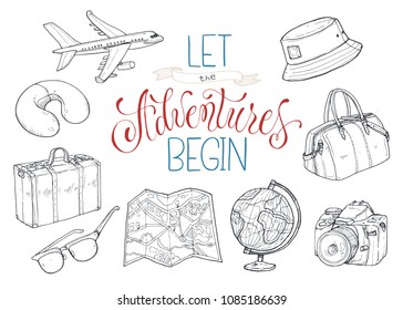 Hand drawn travel objects collection. Vector illustration of tourist elements  isolated on white background. Let the adventures begin.
