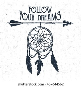 """Hand drawn tribal label with textured dream catcher vector illustration and """"Follow your dreams"""" inspirational lettering."""